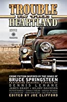 Trouble in the Heartland: Crime Fiction Inspired by the Songs of Bruce Springsteen