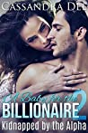 A Baby for the Billionaire 2: His Island Paradise (Kidnapped by the Alpha, #2)