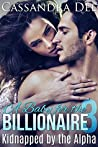 A Baby for the Billionaire 3: Escape from Paradise (Kidnapped by the Alpha, #3)