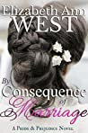 By Consequence of Marriage (The Moralities of Marriage #1)