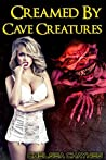 Creamed by Cave Creatures (Monster Mayhem #4)