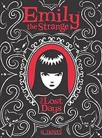 Emily the Strange: The Lost Days (Emily the Strange Novels, #1)