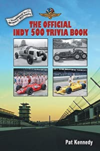 The Official Indy 500 Trivia Book: How Much Do You Know About the Indianapolis 500?