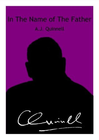 In the Name of the Father by A J  Quinnell