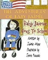 Baby Jaimie Goes To School (The Adventures of Baby Jaimie)