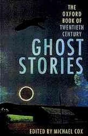 The Oxford Book of Twentieth-Century Ghost Stories by