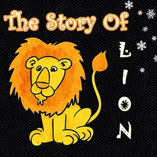 Books for Kids: The Stories Of Lion : Fun and Illustrated Children's Stories with Moral Lessons (kids books Ages 3-8),Bedtime Stories For Kids, beginner reader books