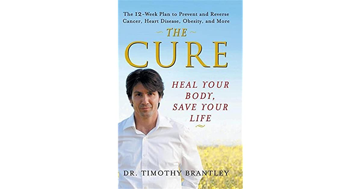 The Cure: Heal Your Body, Save Your Life by Timothy Brantley
