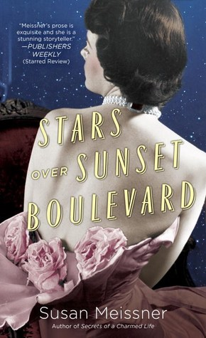Stars Over Sunset Boulevard by Susan Meissner