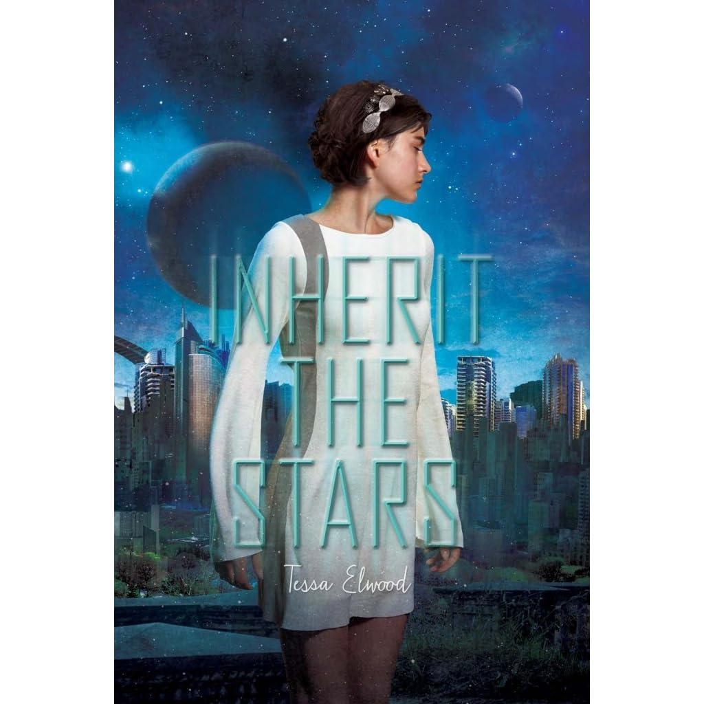 Read Inherit The Stars Inherit The Stars 1 By Tessa Elwood
