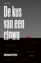 De kus van een clown by Annemarie de Gee