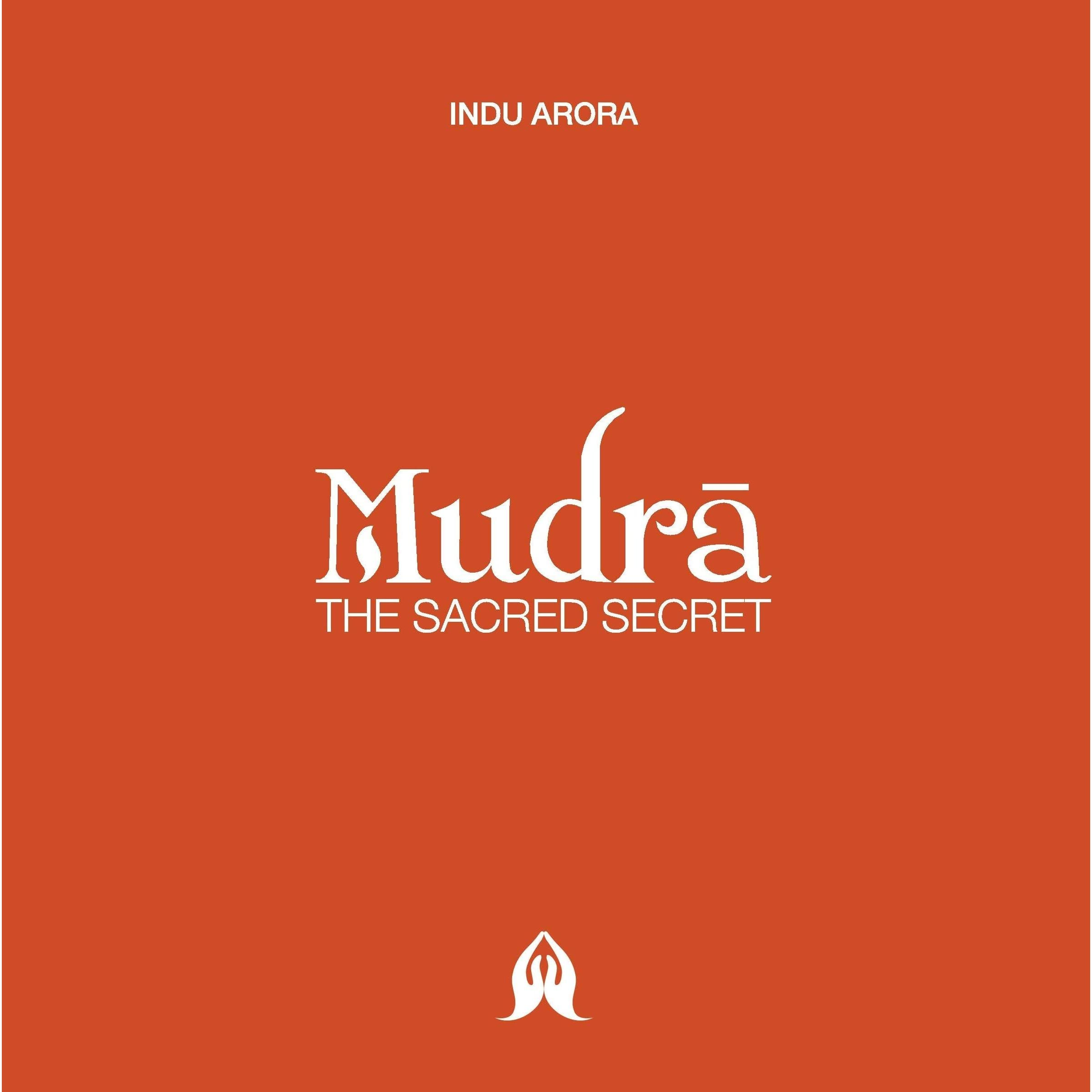 Mudra:The Sacred Secret by Indu Arora