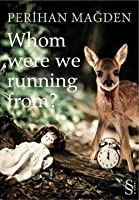 Whom Were We Running From?