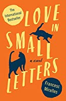 Love in Small Letters : A Novel