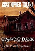 Growing Dark