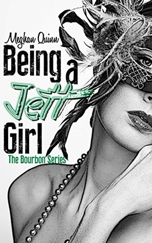 Being a Jett Girl (Bourbon, #2)