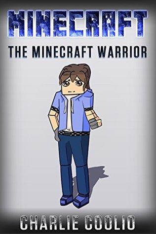 Minecraft: The Minecraft Warrior (minecraft, video games, minecraft comics, minecraft diary, minecraft secret handbook minecraft handbook xbox playstation 1)