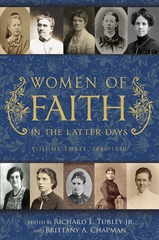 Women of Faith in the Latter Days: Volume Three, 1846-1870