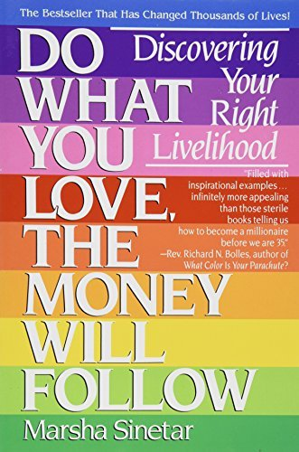 do what you love the money will follow