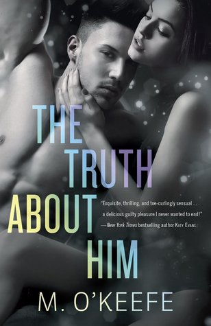 The Truth About Him (Everything I Left Unsaid, #2)