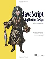 JavaScript Application Design: A Build First Approach