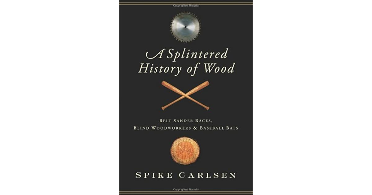 Belt-Sander Races, Blind Woodworkers, and Baseball Bats