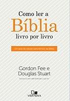 Como ler a Bíblia livro por livro: Um guia de estudo panorâmico da Bíblia