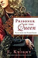Prisoner of the Queen (Tales from the Tudor Court Book 2)