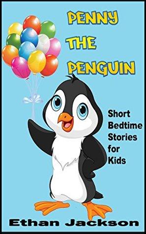 Penny the Penguin: Short Bedtime Stories for Kids