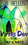 Vipers Den: Part Three Tay & Nate (Viper's Den #3)