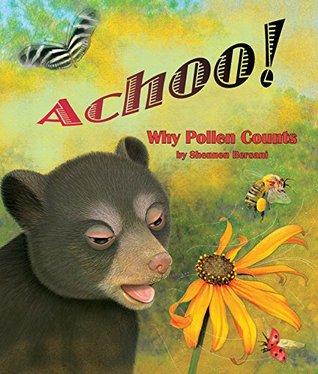 Achoo! Why Pollen Counts by Shennen Bersani