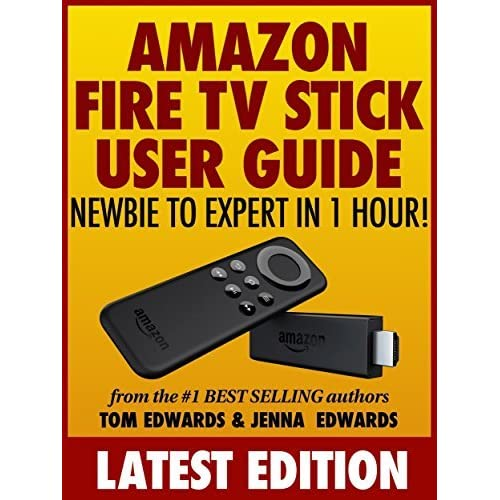 All new amazon fire tv stick user guide newbie to expert in 1 hour all new amazon fire tv stick user guide newbie to expert in 1 hour by tom edwards fandeluxe Choice Image