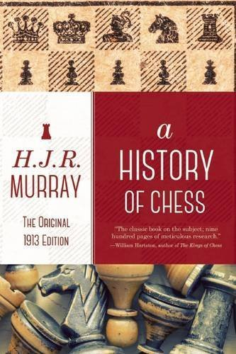 A History of Chess The Original 1913 Edition