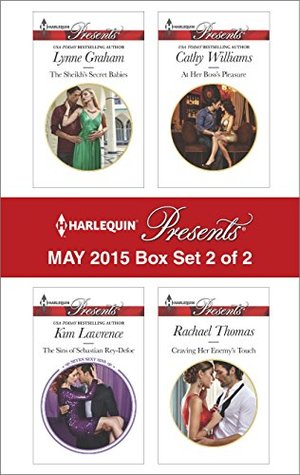 Harlequin Presents May 2015 - Box Set 2 of 2: The Sheikh's Secret Babies / The Sins of Sebastian Rey-Defoe / At Her Boss's Pleasure / Craving Her Enemy's Touch