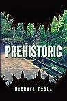 Prehistoric (Bick Downs, #1)