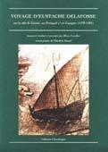 Voyage d'Eustache Delafosse à la côte de Guinée, au Portugal & en Espagne (1479-1481)