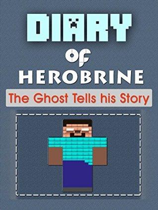 MINECRAFT: Diary of Herobrine, The Minecraft ghost tells his story. (Minecraft herobrine mods, Minecraftraft free download)