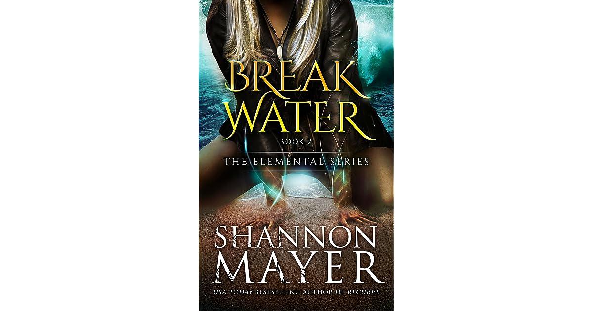 Breakwater (The Elemental Series, #2) by Shannon Mayer