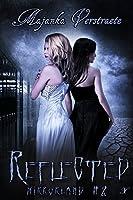 Reflected: A Mirrorland Novel