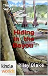 Hiding in the Bayou (Miss Fortune; Bayou Cozy #1)