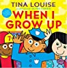 When I Grow Up by Tina  Louise