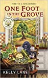 One Foot in the Grove by Kelly Lane