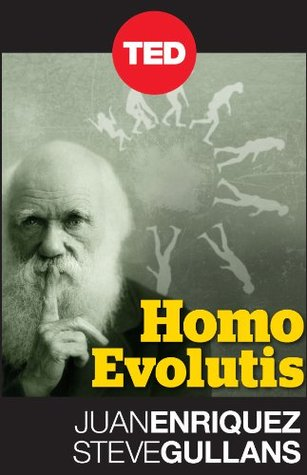Homo Evolutis by Juan Enriquez