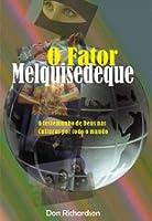 O Fator Melquisedeque: O testemunho de Deus nas culturas por todo o mundo