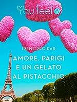 Amore, Parigi e un gelato al pistacchio