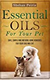 Essential Oils For Your Pet by Shehan Peiris