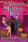 The Vampire's Mail Order Bride by Kristen Painter