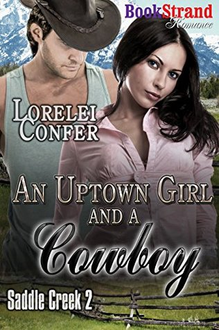 An Uptown Girl and a Cowboy [Saddle Creek 2]