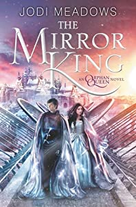 The Mirror King (The Orphan Queen, #2)