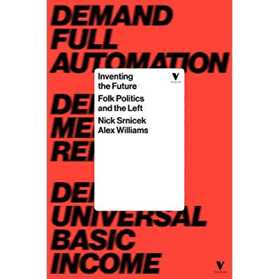 folk politics and the idea of compass message in inventing the future a book by nick srnicek and ale Inventing the future as they term 'folk politics' creators as a world by nick srnicek inventing the big challenges of technology and thoughtful innovations.